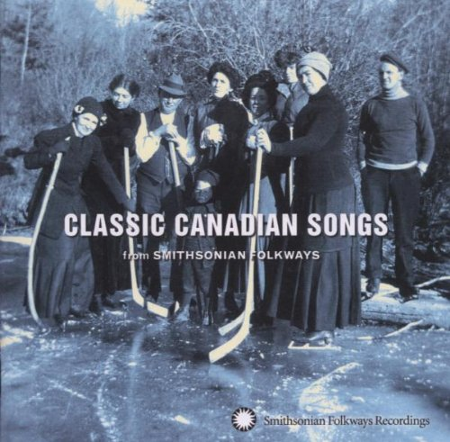 Classic Canadian Songs from Smithsonian Folkways